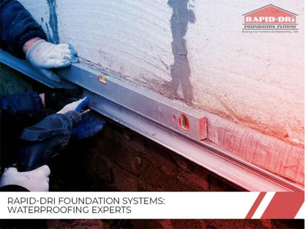RAPID-DRI FOUNDATION SYSTEMS WATERPROOFING EXPERTS